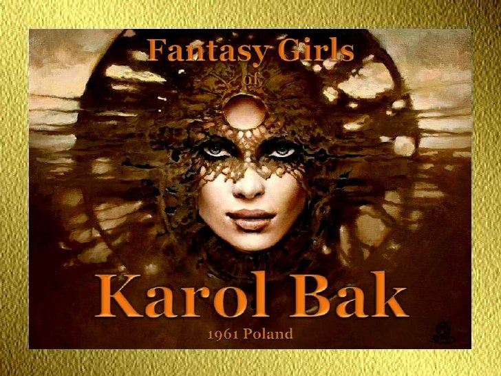 FantasyGirls<br />of<br />Karol Bak<br />1961 Poland<br />