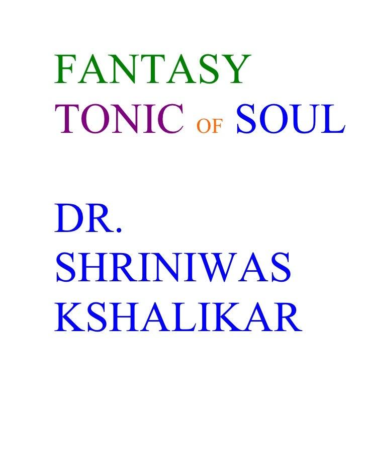 FANTASY TONIC OF SOUL  DR. SHRINIWAS KSHALIKAR