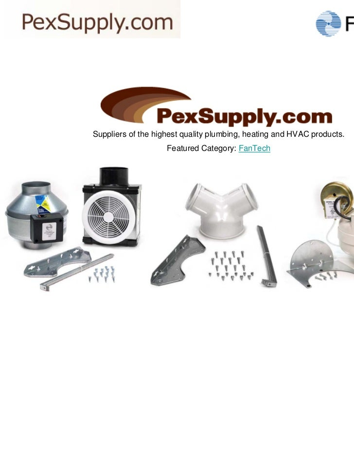 Suppliers of the highest quality plumbing, heating and HVAC products.                    Featured Category: FanTech