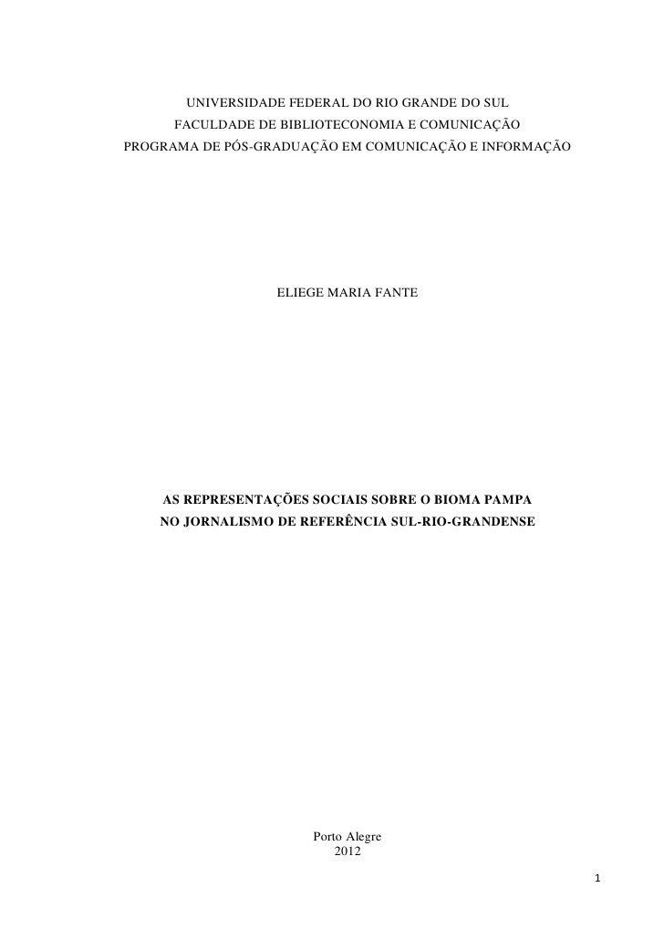 UNIVERSIDADE FEDERAL DO RIO GRANDE DO SUL     FACULDADE DE BIBLIOTECONOMIA E COMUNICAÇÃOPROGRAMA DE PÓS-GRADUAÇÃO EM COMUN...