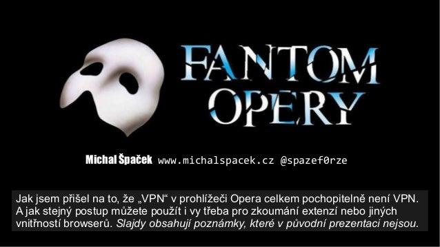 """Jak jsem přišel na to, že """"VPN"""" v prohlížeči Opera celkem pochopitelně není VPN. A jak stejný postup můžete použít i vy tř..."""