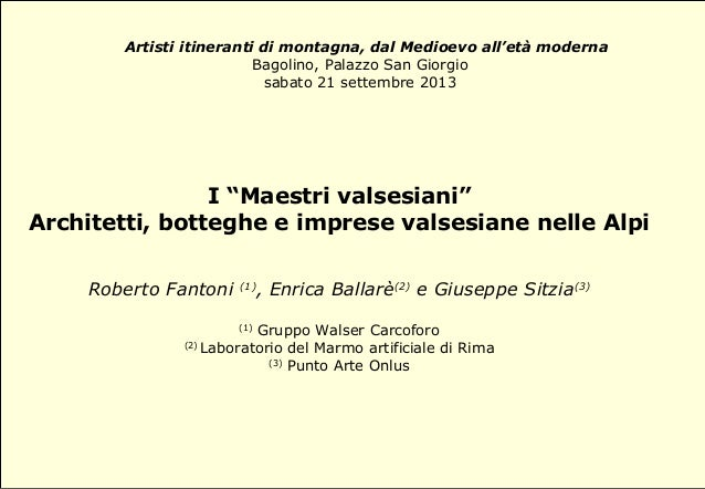"""Artisti itineranti di montagna, dal Medioevo all'età moderna Bagolino, Palazzo San Giorgio sabato 21 settembre 2013 I """"Mae..."""
