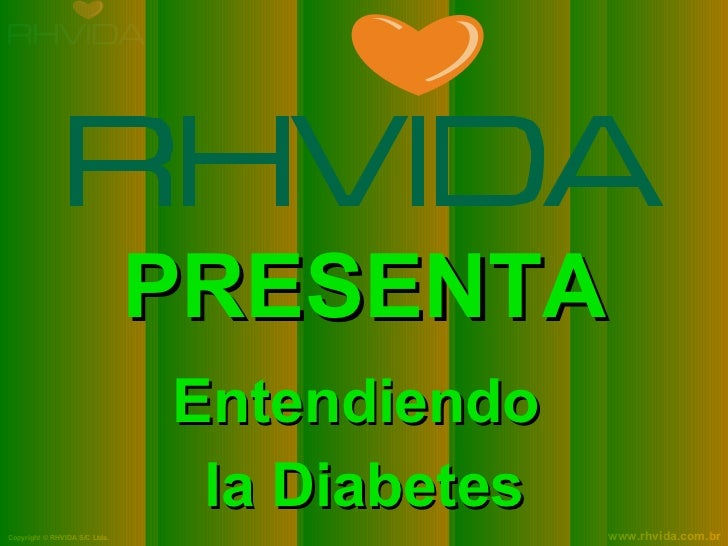 PRESENTA Entendiendo  la Diabetes