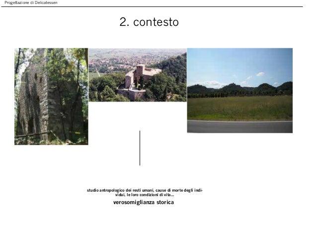 Progettazione di Delicatessen 2. contesto verosomiglianza storica studio antropologico dei resti umani, cause di morte deg...