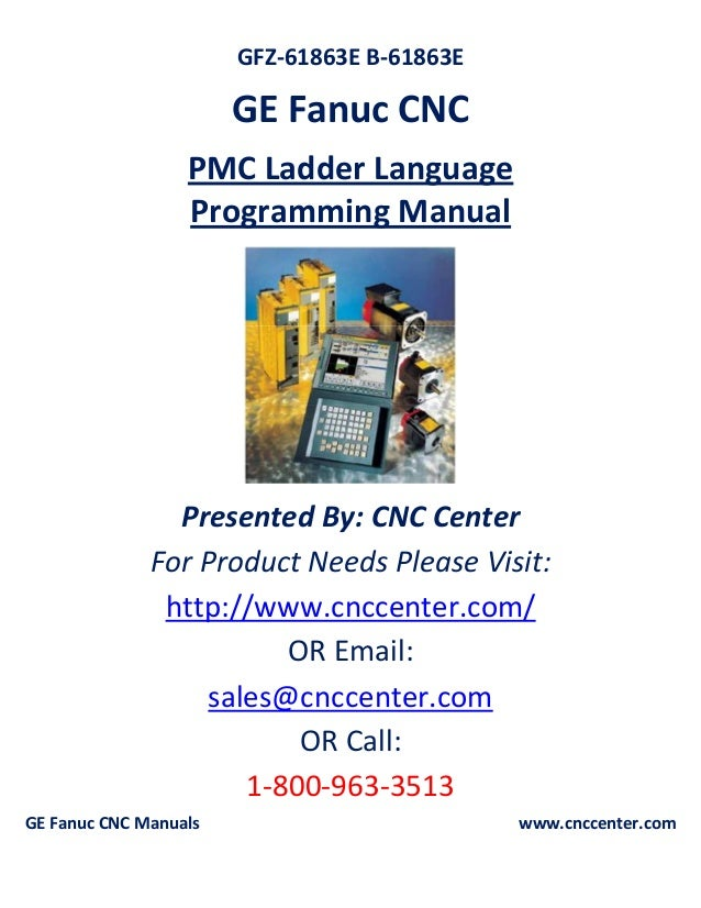GFZ-61863E B-61863E GE Fanuc CNC PMC Ladder Language Programming Manual Presented By: CNC Center For Product Needs Please ...
