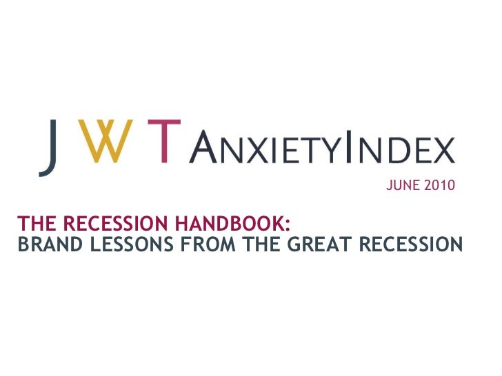 JUNE 2010  THE RECESSION HANDBOOK: BRAND LESSONS FROM THE GREAT RECESSION