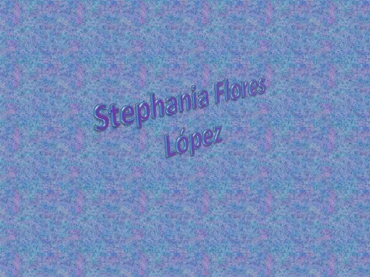 StephaniaFlores López<br />