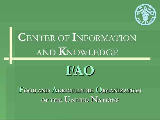 FAOFAO FFOOD ANDOOD AND AAGRICULTUREGRICULTURE OORGANIZATIONRGANIZATION OF THEOF THE UUNITEDNITED NNATIONSATIONS CENTER OF...