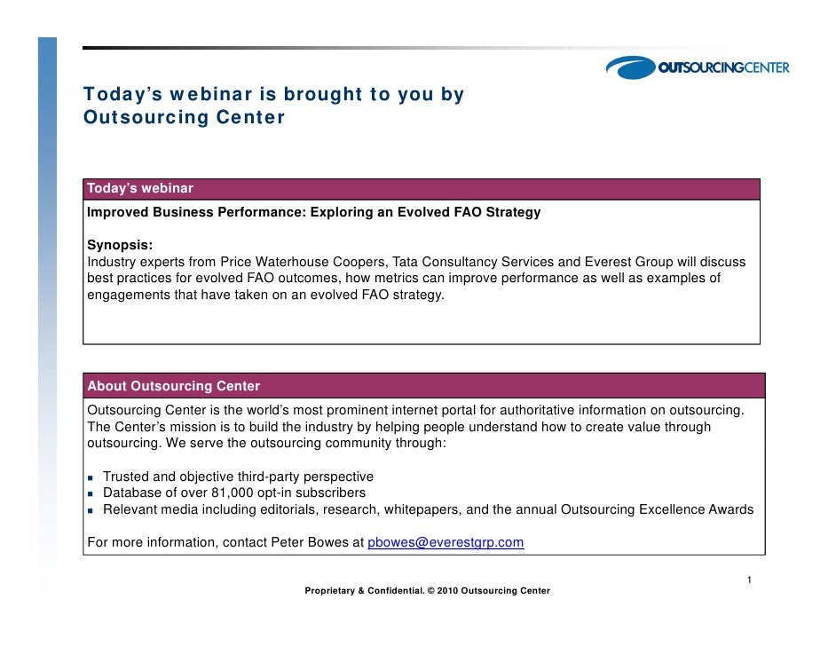 Today's webinar is brought to you byOutsourcing CenterToday's webinarImproved Business Performance: Exploring an Evolved F...