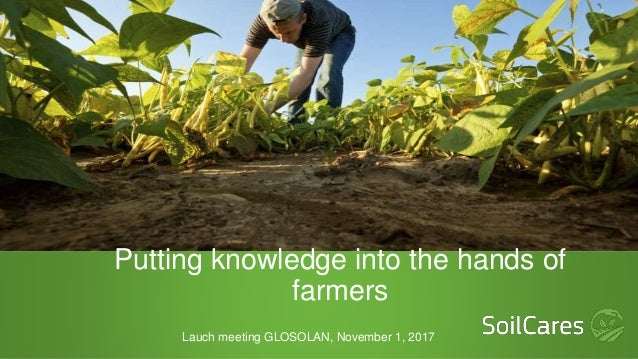 Putting knowledge into the hands of farmers Lauch meeting GLOSOLAN, November 1, 2017