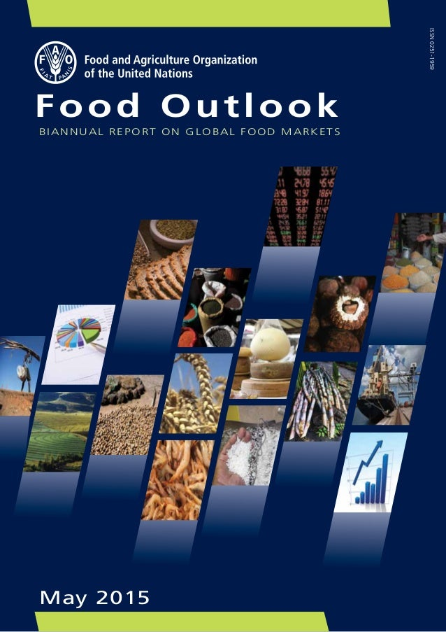 May 2015 Food Outlook BIANNUAL REPORT ON GLOBAL FOOD MARKETS ISSN0251-1959