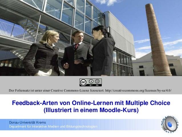 Donau-Universität Krems Department für Interaktive Medien und Bildungstechnologien Feedback-Arten von Online-Lernen mit Mu...