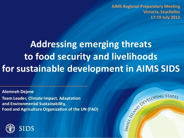 Addressing emerging threats to food security and livelihoods for sustainable development in AIMS SIDS Alemneh Dejene Team ...