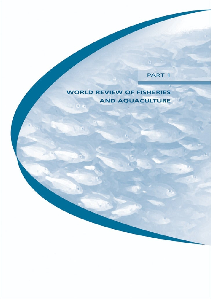 PART 1   WORLD REVIEW OF FISHERIES        AND AQUACULTURE