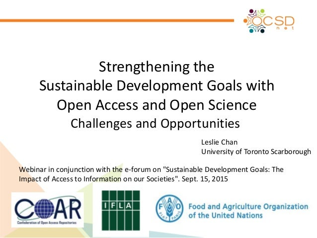 Strengthening the Sustainable Development Goals with Open Access and Open Science Challenges and Opportunities Webinar in ...