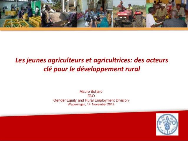 Les jeunes agriculteurs et agricultrices: des acteurs         clé pour le développement rural                            M...