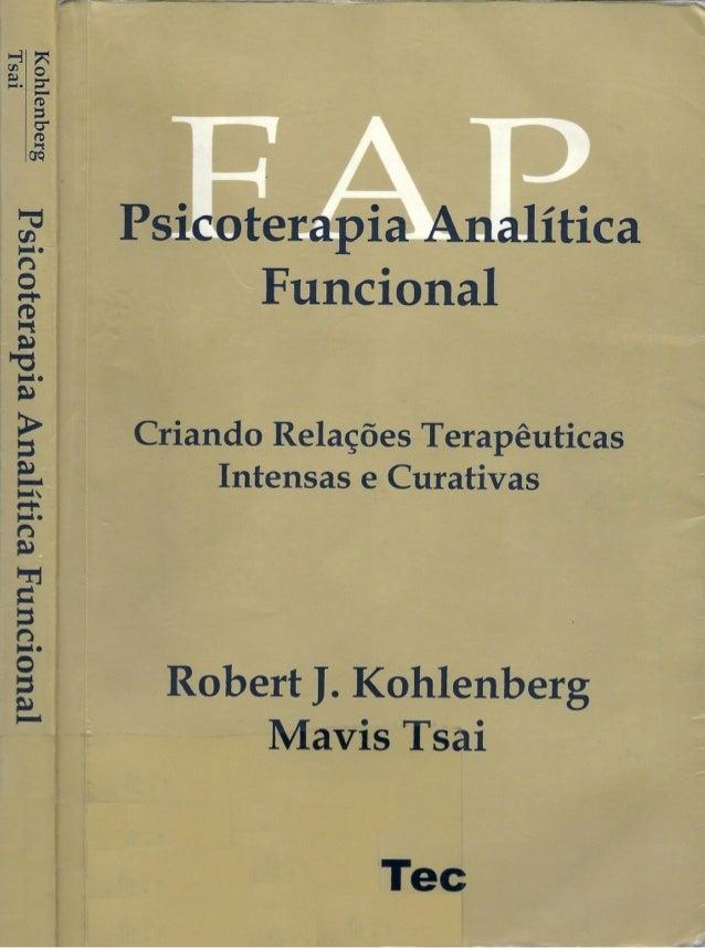 Funcional Criando Relações Terapêuticas Intensas e Curativas Robert J. Kohlenberg Mavis Tsai