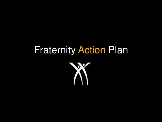 Fraternity Action Plan