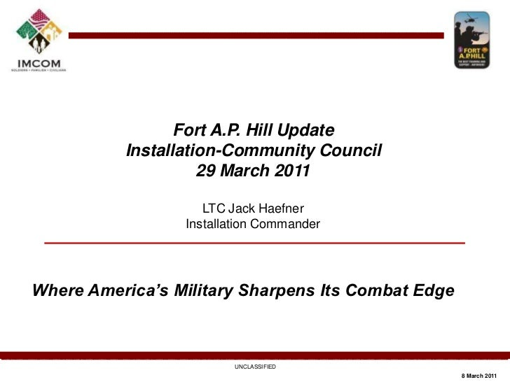 Fort A.P. Hill Update<br />Installation-Community Council<br />29 March 2011<br />LTC Jack Haefner<br />Installation Comma...