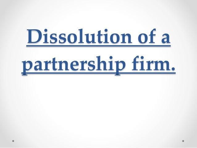 Dissolution of a partnership firm.