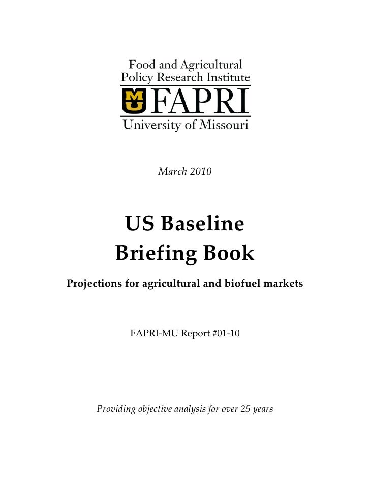 March 2010                US Baseline           Briefing Book Projections for agricultural and biofuel markets            ...