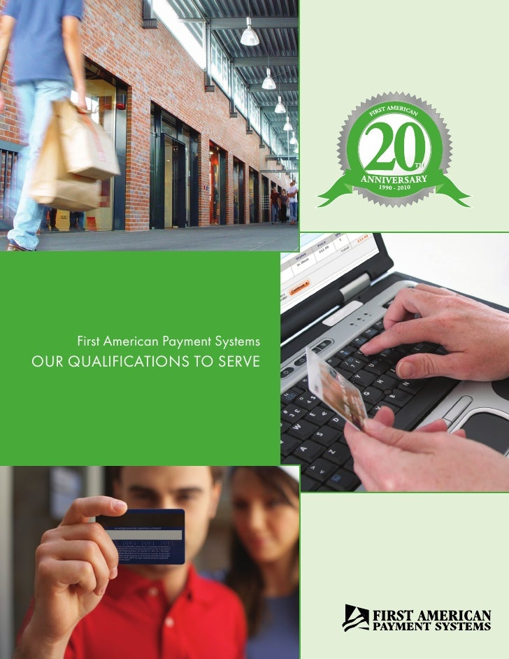 First American Payment Systems OUR QUALIFICATIONS TO SERVE