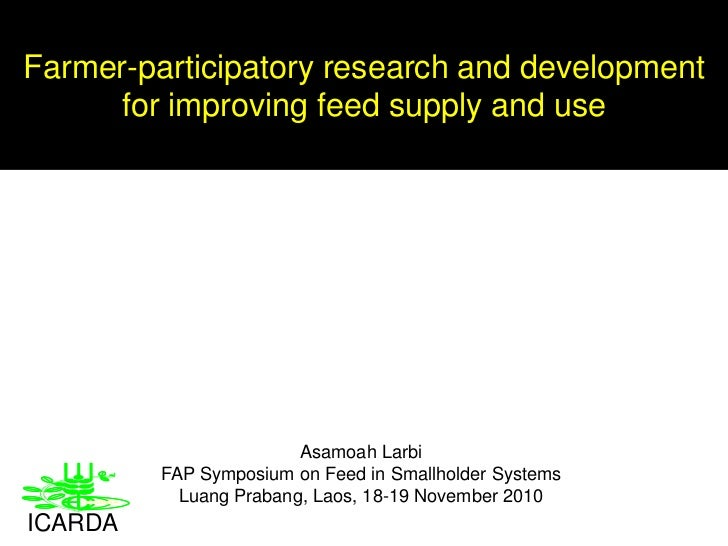 Farmer-participatory research and development for improving feed supply and use<br />AsamoahLarbi<br />FAP Symposium on Fe...
