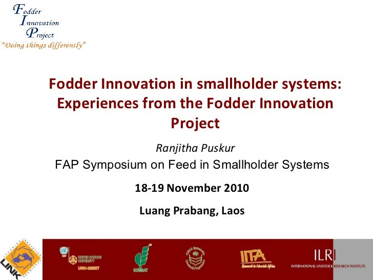 Fodder Innovation in smallholder systems: Experiences from the Fodder Innovation Project Ranjitha Puskur FAP Symposium on ...