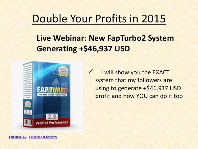 Double Your Profits in 2015  I will show you the EXACT system that my followers are using to generate +$46,937 USD profit...