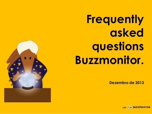 Frequently asked questions Buzzmonitor. Clique para editar o estilo do subtítulo mestre  Dezembro de 2013