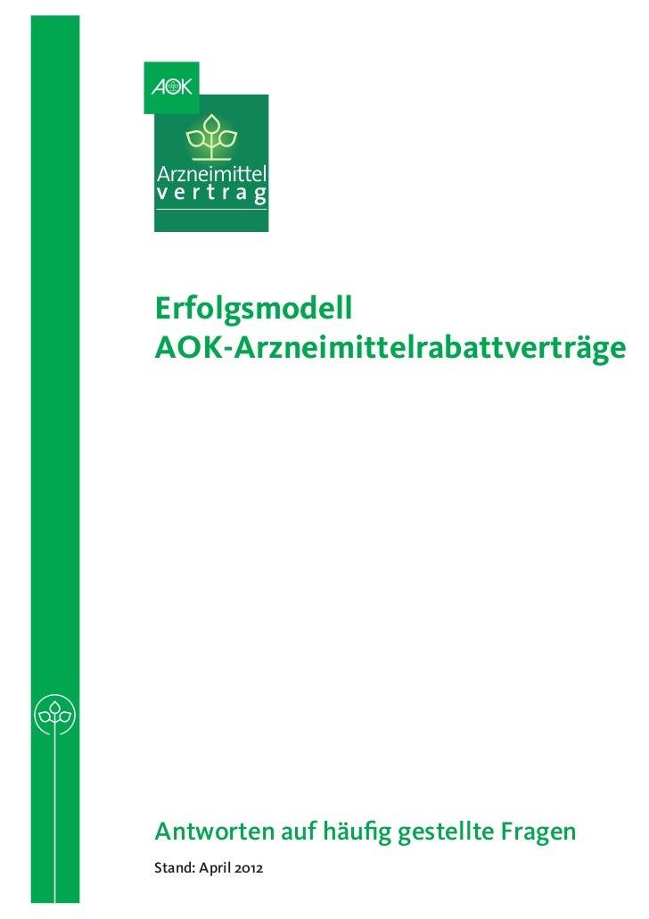 ErfolgsmodellAOK-ArzneimittelrabattverträgeAntworten auf häufig gestellte FragenStand: April 2012