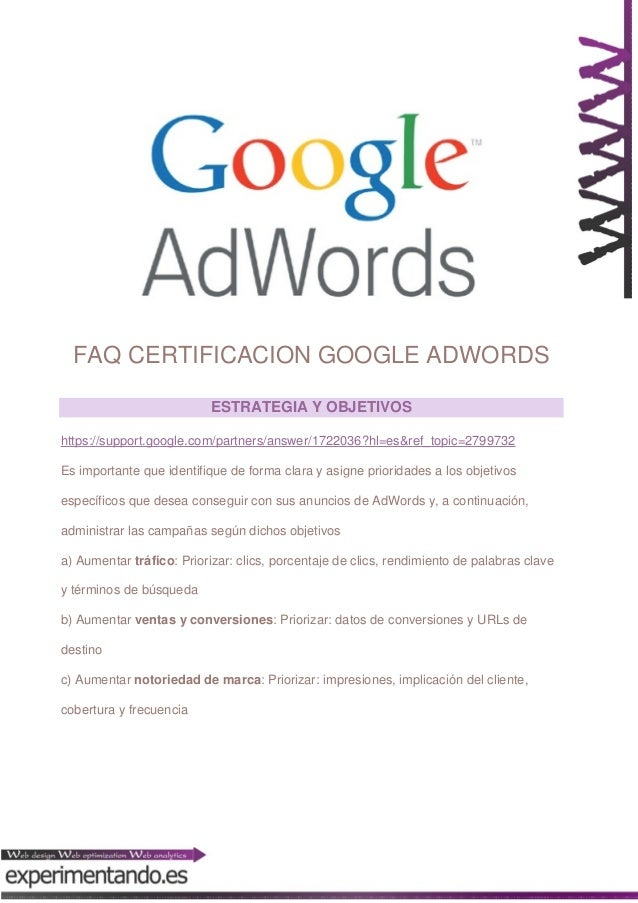 FAQ CERTIFICACION GOOGLE ADWORDS ESTRATEGIA Y OBJETIVOS https://support.google.com/partners/answer/1722036?hl=es&ref_topic...