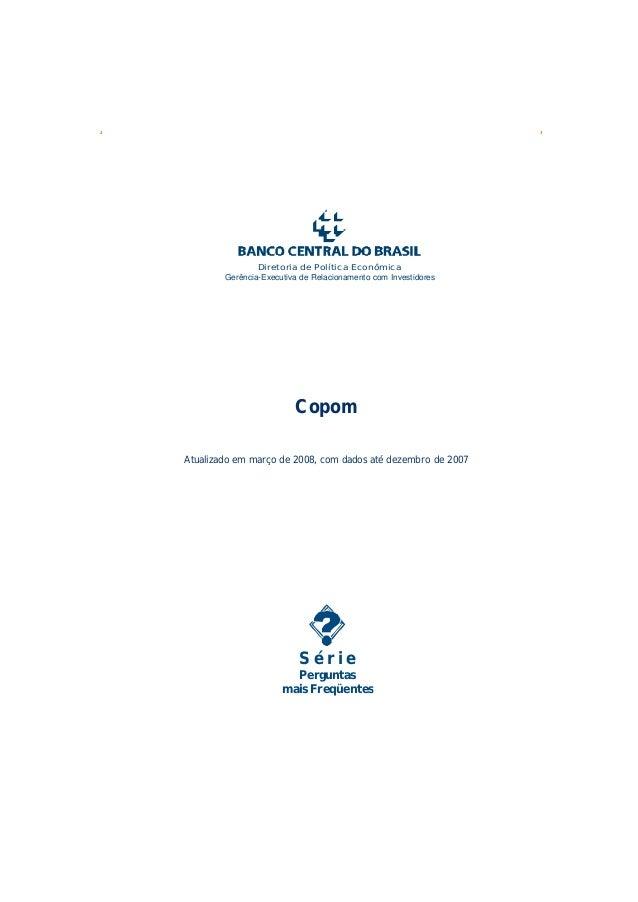 Diretoria de Política Econômica  Gerência-Executiva de Relacionamento com Investidores  Copom  Atualizado em março de 2008...