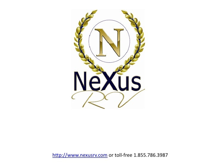 http://www.nexusrv.com or toll-free 1.855.786.3987