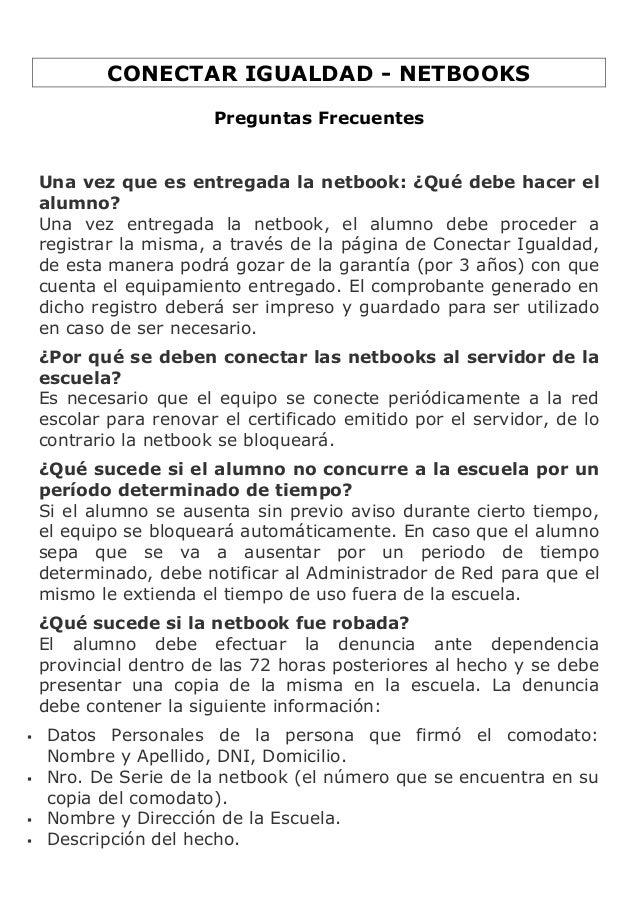 CONECTAR IGUALDAD - NETBOOKS Preguntas Frecuentes Una vez que es entregada la netbook: ¿Qué debe hacer el alumno? Una vez ...