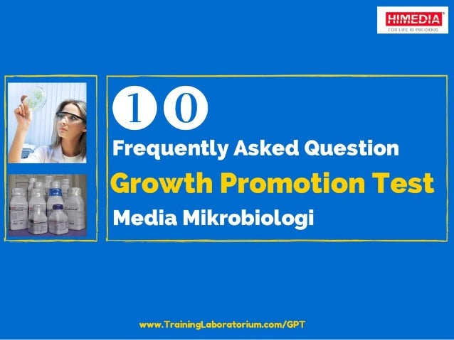 10 Pertanyaan Penting Tentang Growth Promotion Test Media Mikrobiologi