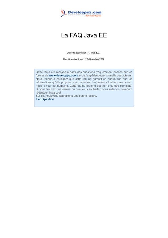 La FAQ Java EE                        Date de publication : 17 mai 2003                     Dernière mise à jour : 22 déce...