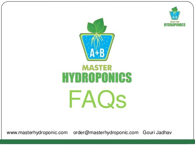 FAQs www.masterhydroponic.com order@masterhydroponic.com Gouri Jadhav