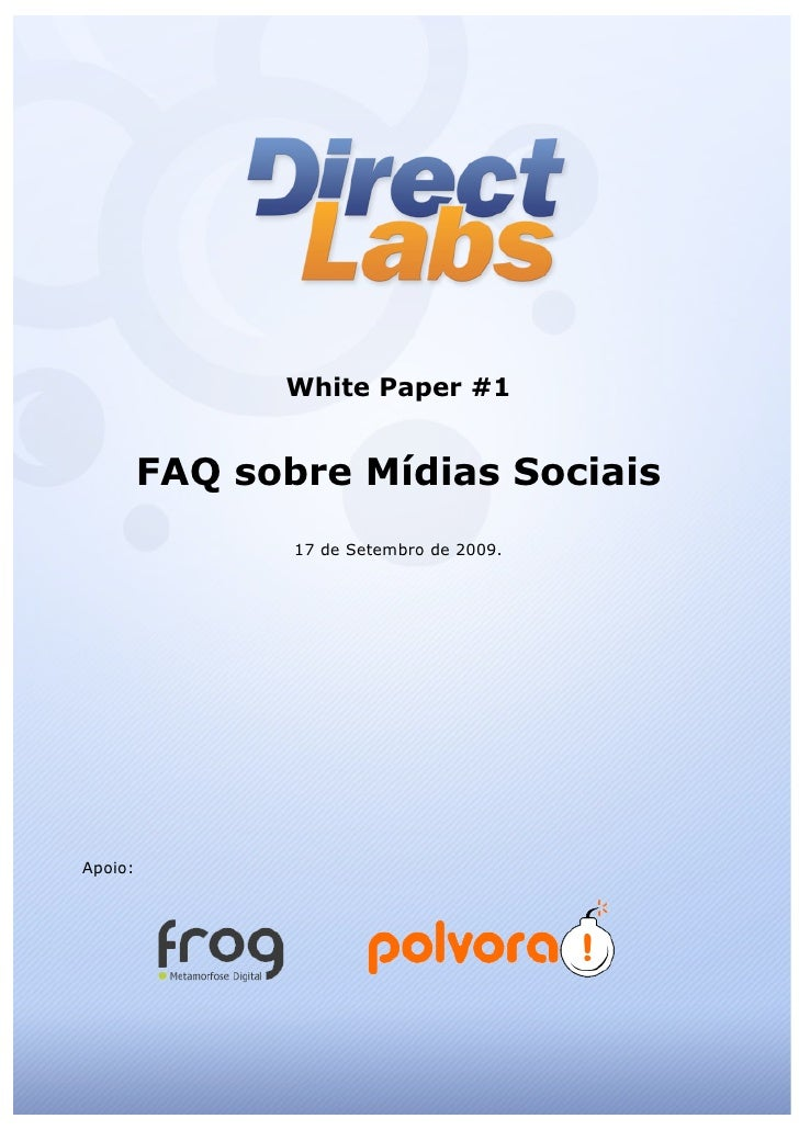 White Paper #1            FAQ sobre Mídias Sociais                 17 de Setembro de 2009.     Apoio: