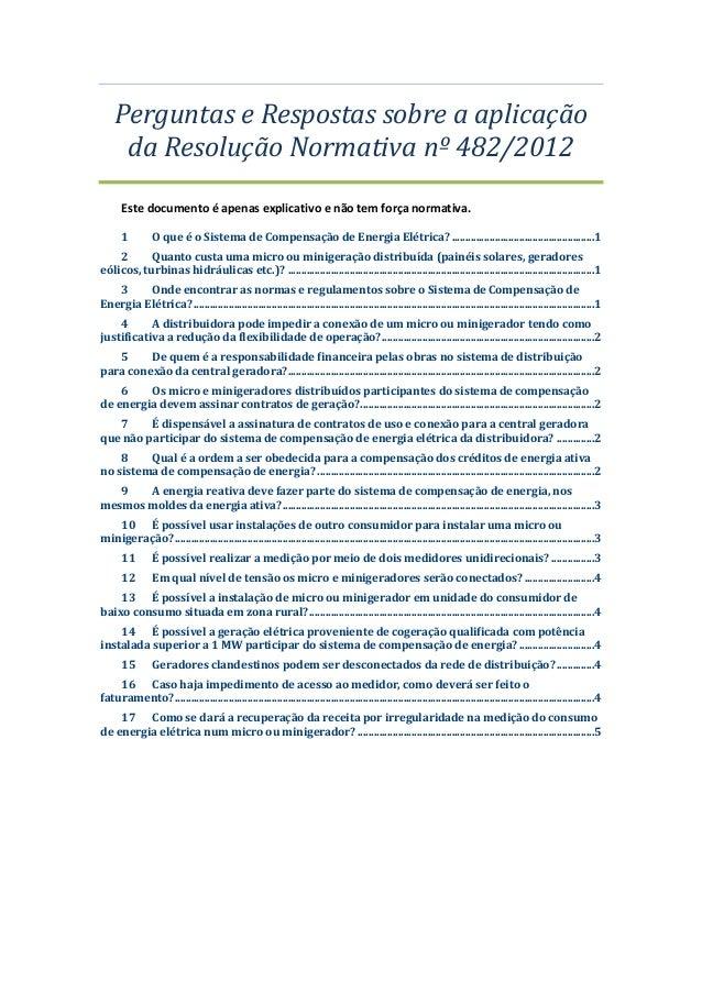 Perguntas e Respostas sobre a aplicação da Resolução Normativa nº 482/2012 Este documento é apenas explicativo e não tem f...