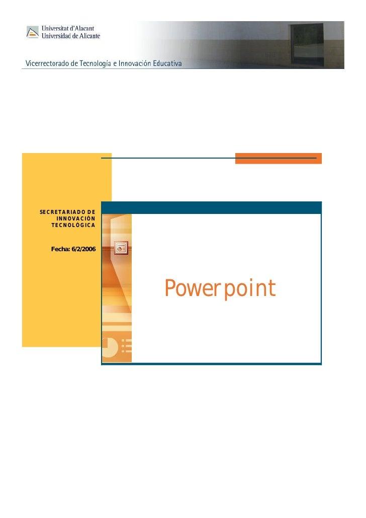 SECRETARIADO DE      INNOVACIÓN    TECNOLÓGICA       Fecha: 6/2/2006                          Power point