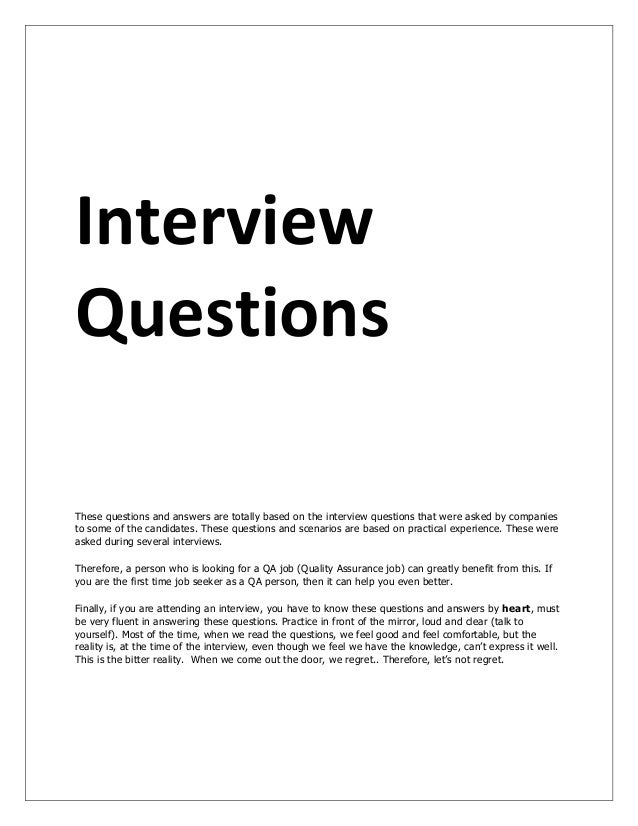 Interview Questions These questions and answers are totally based on the interview questions that were asked by companies ...