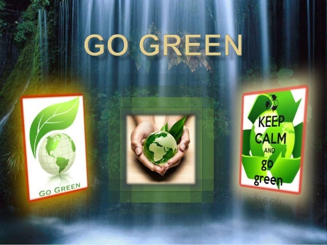 go green! ideas to save the planet.