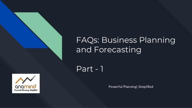 FAQs: Business Planning and Forecasting Part - 1 Powerful Planning! Simplified