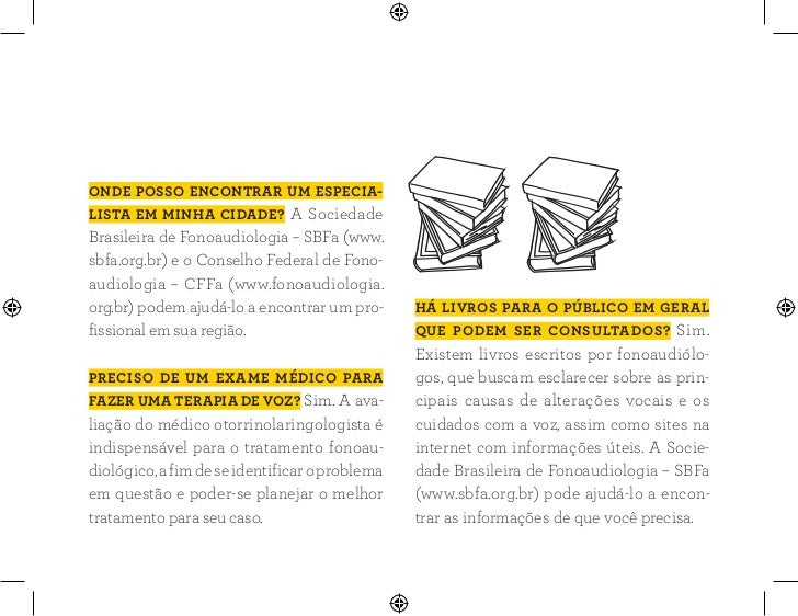 OnDE POSSO EncOnTRAR um ESPEciAliSTA Em minhA ciDADE? A SociedadeBrasileira de Fonoaudiologia – SBFa (www.sbfa.org.br) e ...