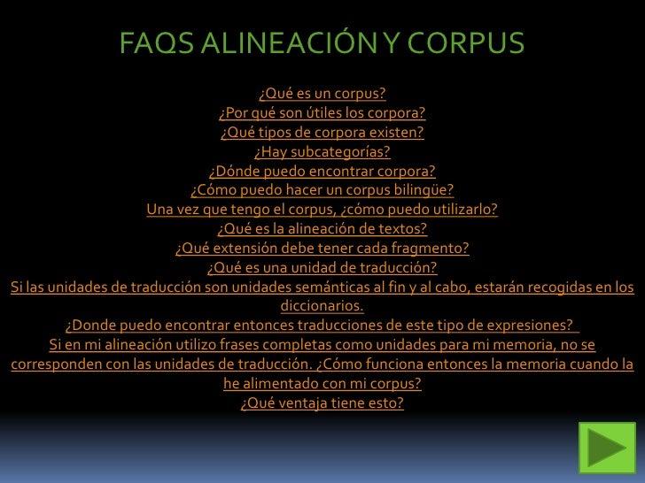 FAQS ALINEACIÓN Y CORPUS                                           ¿Qué es un corpus?                                    ¿...