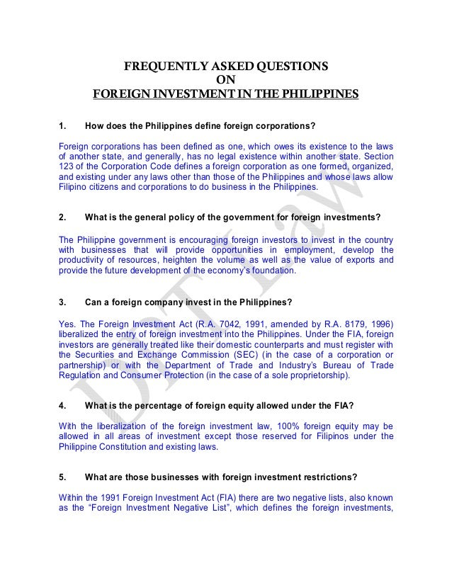 FREQUENTLY ASKED QUESTIONS ON FOREIGN INVESTMENT IN THE PHILIPPINES 1. How  Does The Philippines Define ...  Define Business Investment
