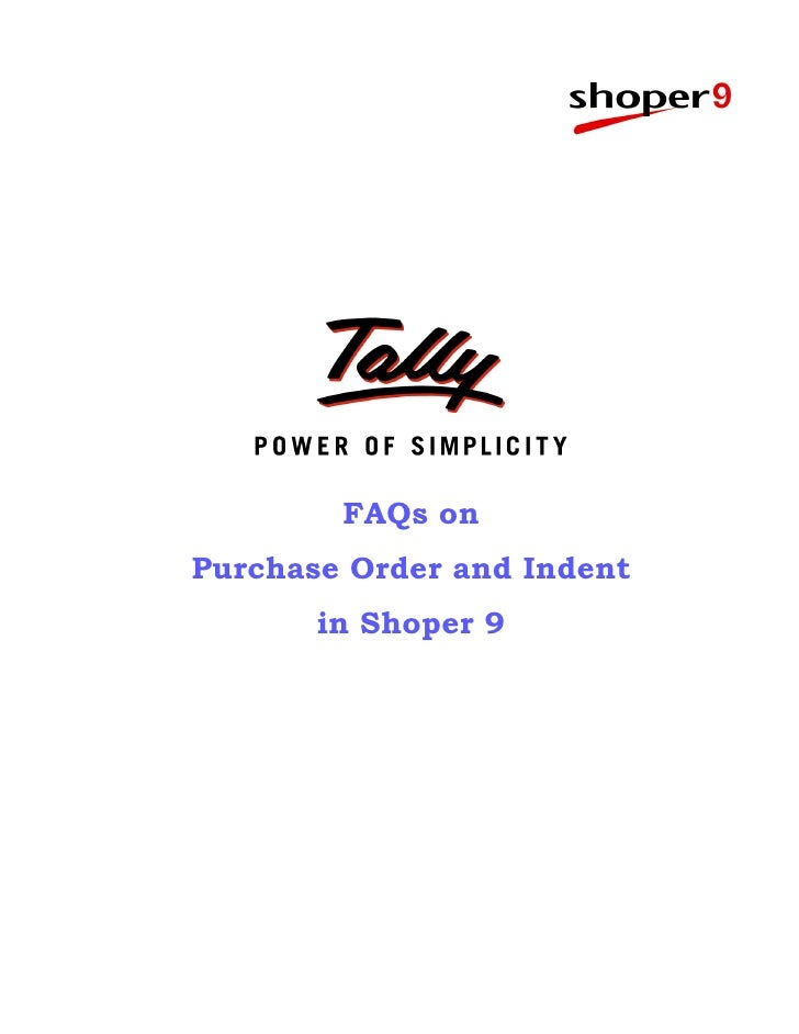 FAQs onPurchase Order and Indent       in Shoper 9