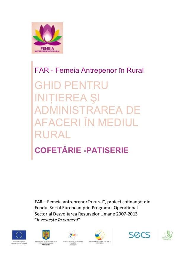 "FAR–Femeiaantreprenorînrural"",proiectcofinanțatdin FondulSocialEuropeanprinProgramulOperațional S..."