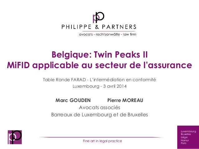 Luxembourg Bruxelles Liège Namur Paris Fine art in legal practice Belgique: Twin Peaks II MiFID applicable au secteur de l...